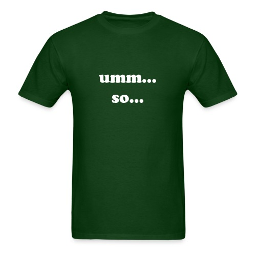 umm...so... Standard Weight Tee - Men's T-Shirt