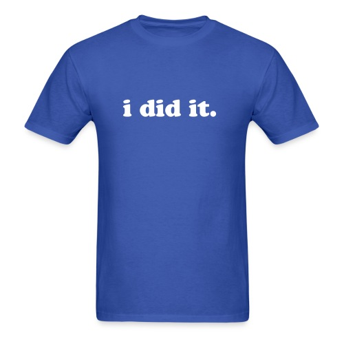 i did it. Standard Weight Tee - Men's T-Shirt