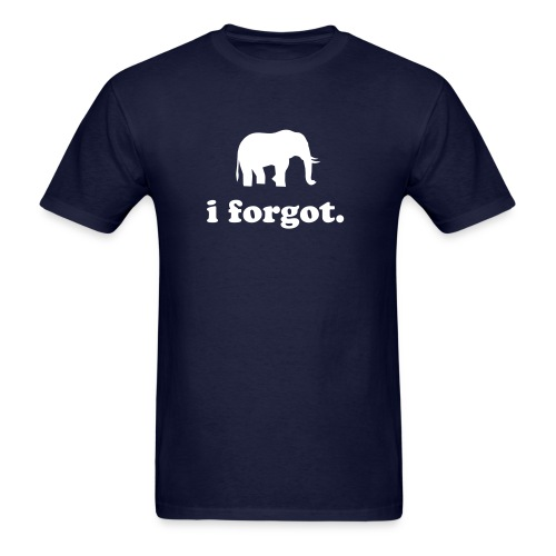 i forgot.  - Men's T-Shirt
