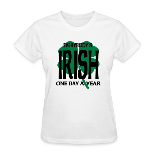 WUBT 'Everybody's Irish One Day Yr With 4-Leaf Clover' Women's Standard Tee, White - Women's T-Shirt