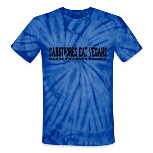 Carnivores Eat Vegans - Unisex Tie Dye T-Shirt