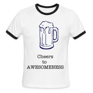 Cheers to AWESOMENESS - Men's Ringer T-Shirt