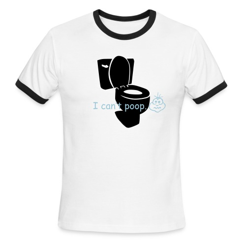 I can't Poop - Men's Ringer T-Shirt