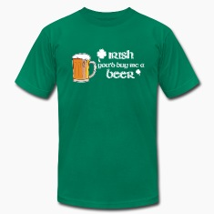Irish You'd Buy Me A Beer T-Shirts