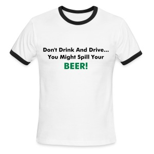 Don't Drink And Drive - Men's Ringer T-Shirt