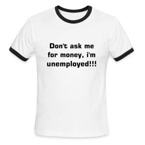 Unemployed1[him] - Men's Ringer T-Shirt