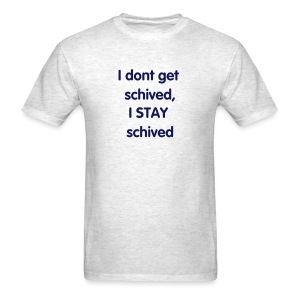 stay schived - Men's T-Shirt