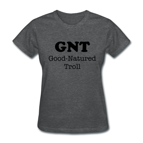 GNT - Good-Natured Troll - Women's T-Shirt