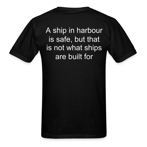 Catch42 - A ship in harbour is safe, but that is not what ships are built for - Men's T-Shirt