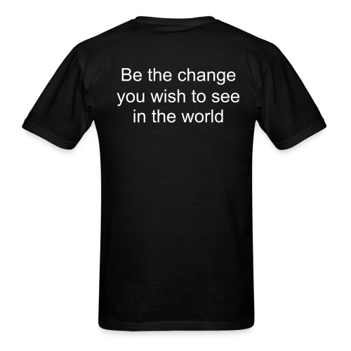 Catch42 - Be the change you wish to see in the world - Men's T-Shirt