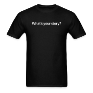 T-Shirts ~ Men's T-Shirt ~ Men's What's your story/ Smith Logo on back