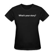 T-Shirts ~ Women's T-Shirt ~ Ladies What's your story/ Smith Logo on back