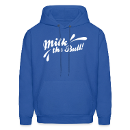Hoodies ~ Men's Hoodie ~ MILK THE BULL!