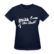 T-Shirts ~ Women's T-Shirt ~ MILK THE BULL!
