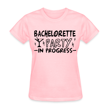 Pink bachelorette party in progress Women's T-Shirts