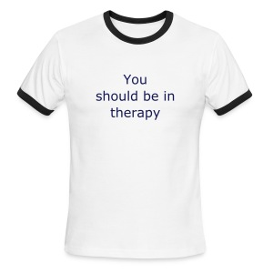 You shoule be in therapy Ringer (blue) - Men's Ringer T-Shirt