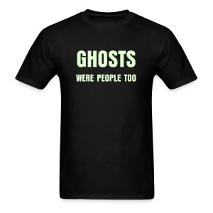 Ghosts Were People Too (LW Tee) - Men's T-Shirt