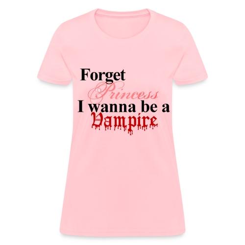 Forget Princess - Women's T-Shirt