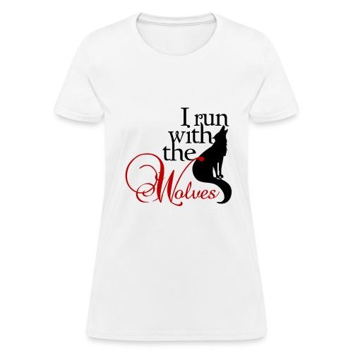 I run with wolves Womens T-shirt - Women's T-Shirt