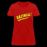 T-Shirts ~ Women's T-Shirt ~ BAZINGA Women's T-Shirt Sheldon T-Shirt