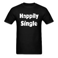 T-Shirts ~ Men's T-Shirt ~ Happily Single Tee