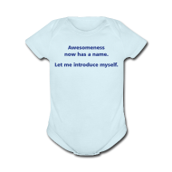 Baby & Toddler Shirts ~ Baby Short Sleeve One Piece ~ BABY: Awesomeness now has a name. Let me introduce myself.