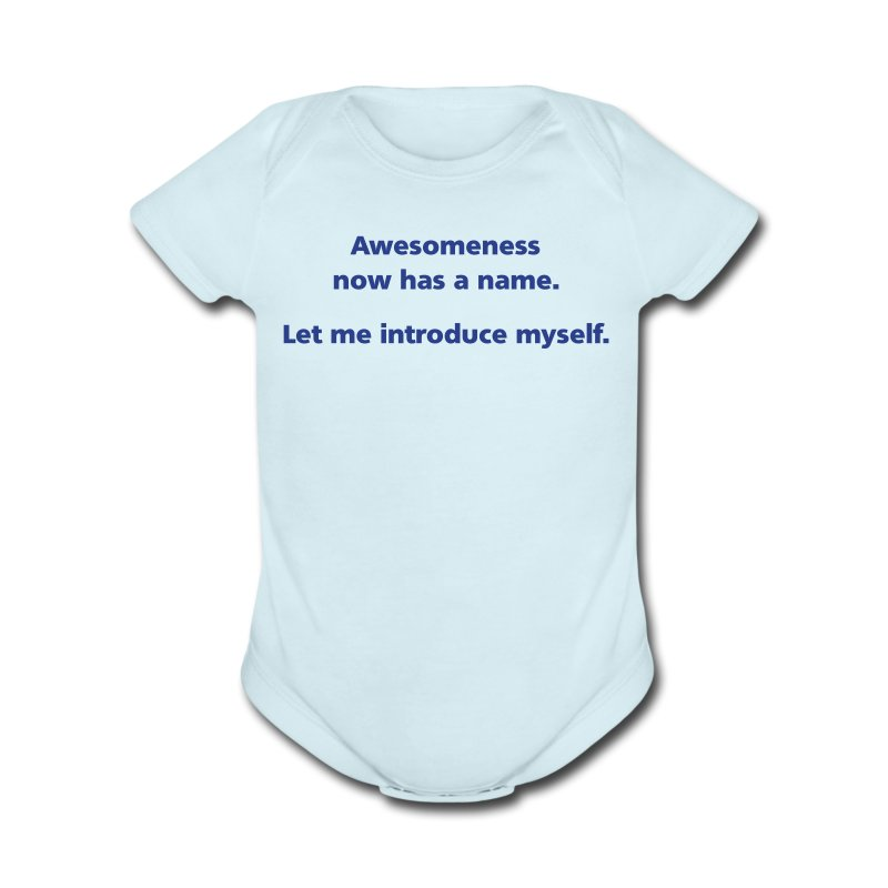 BABY: Awesomeness now has a name. Let me introduce myself. - Short Sleeve Baby Bodysuit