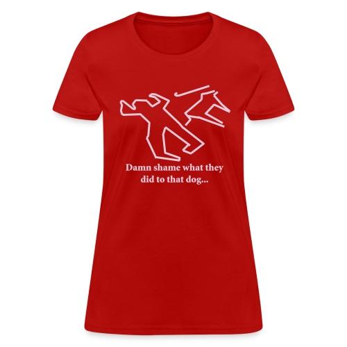 Damn shame - Women's T-Shirt