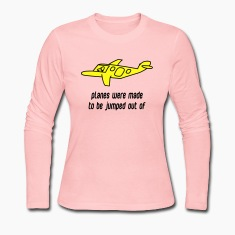 Light pink Planes Were Made Long Sleeve Shirts