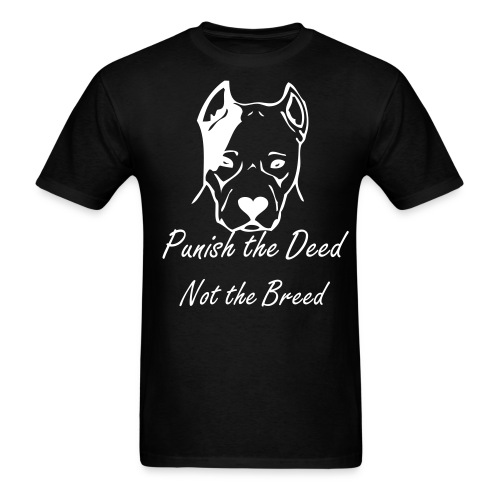 Punish the deed, not the breed - Men's T-Shirt