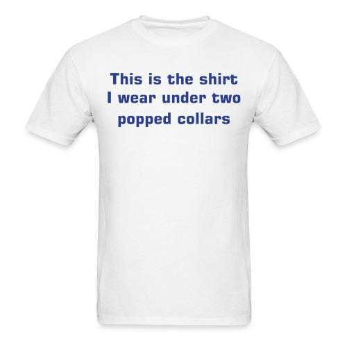 Two popped collars - Men's T-Shirt