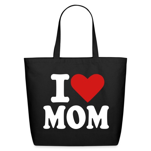 i love mom - Eco-Friendly Cotton Tote