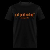T-Shirts ~ Men's T-Shirt ~ got goaltending?