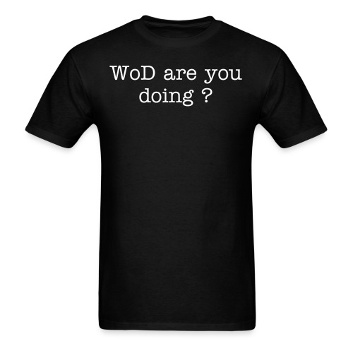 WoD R U doing? - Men's T-Shirt