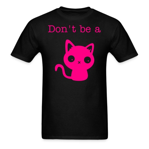 Don't be a Pu55y - Men's T-Shirt