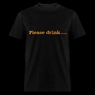 T-Shirts ~ Men's T-Shirt ~ Men's F/B: Please drink.... (black)