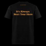 T-Shirts ~ Men's T-Shirt ~ Men's F/B: CC/Always Next Year Here (black)