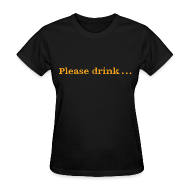 Women's T-Shirts ~ Women's T-Shirt ~ Women's F/B: Please drink.... (black)
