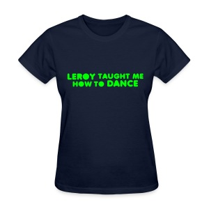 DANCE WITH LEROY - Women's T-Shirt