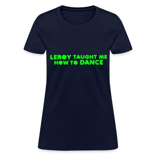DANCE WITH LEROY - Women's T-Shirt