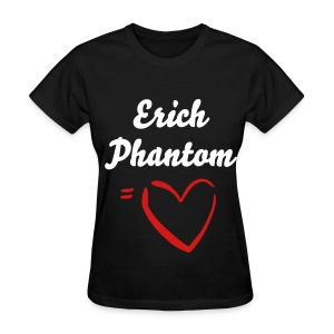 Female ErichPhantom = Love - Women's T-Shirt