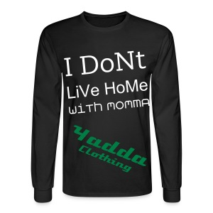 I Dont Live Home With Momma - Men's Long Sleeve T-Shirt