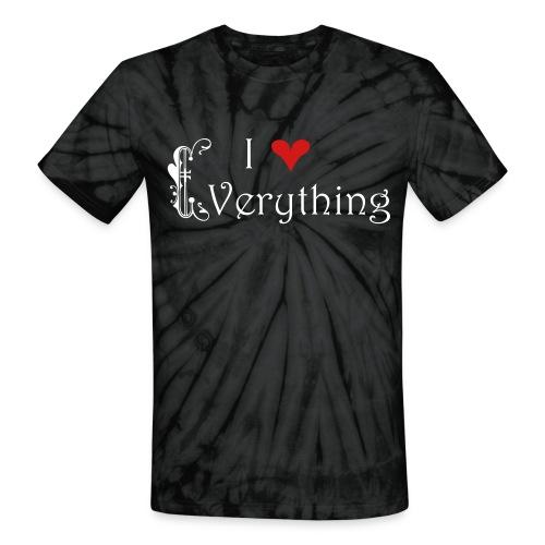 I Love Everything - Unisex Tie Dye T-Shirt