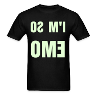 T-Shirts ~ Men's T-Shirt ~ I'M SO EMO (Glow In The Dark!) (M)
