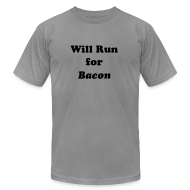 T-Shirts ~ Men's T-Shirt by American Apparel ~ Will Run For Bacon