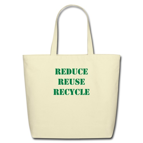 Reduce, reuse, recycle - Eco-Friendly Cotton Tote