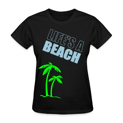 Life's a Beach - Women's T-Shirt