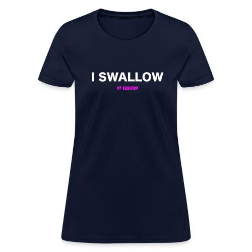 Women's - I Swallow Shirt - Standard - Women's T-Shirt