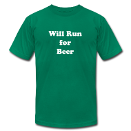 T-Shirts ~ Men's T-Shirt by American Apparel ~ Will Run For Beer