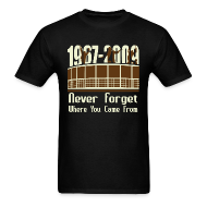 T-Shirts ~ Men's T-Shirt ~ Never Forget